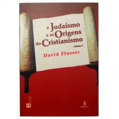 Judaísmo e as Origens do Cristianismo (Volume I)