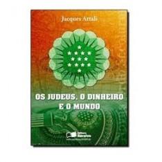 Os Judeus, o dinheiro e o mundo.