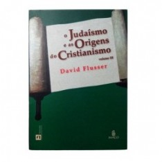Judaísmo e as Origens do Cristianismo (Volume 3)
